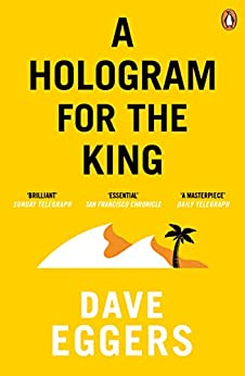 [Dave Eggers]のA Hologram for the King (English Edition)