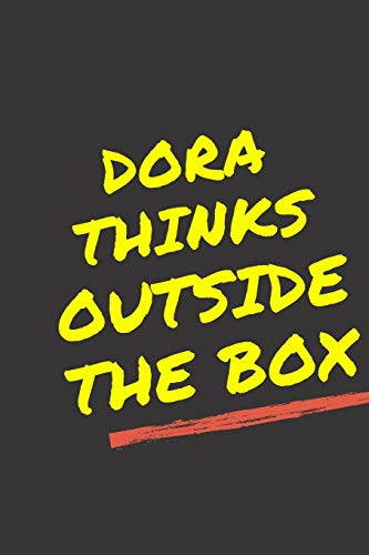 "Dora's Notebook. - Dora thinks outside the box - Dora Personalized Notebook a Beautiful 120 lined pages, 6"" x 9"" Notebook / Journal Gift- Diary to Write, work.: Dora notebook"
