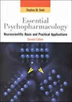 Essential Psychopharmacology: Neuroscientific Basis and Practical Applications (Essential Psychopharmacology Series)