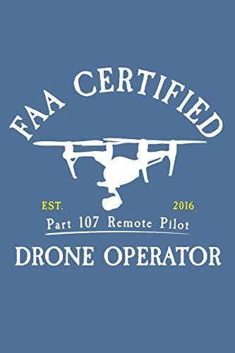 FAA Certified Part 107 Remote Pilot Drone Operator: FAA Part 107 Remote Pilot 120 Page Matte Cover Lined Journal