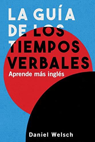 La Guía de los Tiempos Verbales: Aprende más inglés