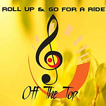 Roll Up & Go For A Ride OTT