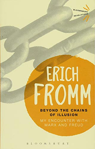Beyond the Chains of Illusion: My Encounter with Marx and Freud (Bloomsbury Revelations)