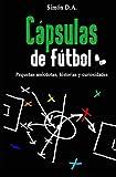 Cápsulas de fútbol: Anécdotas, historias y curiosidades
