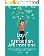 Law of Attraction Affirmations: Manifest your Desires and Get More Freedom, Wealth, Love, Money, Creativity, and Money Through 100s of Positive Thinking ... in the Book of Law (English Edition)