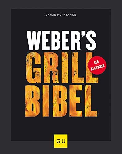 Weber's Grillbibel (Jeden-Tag-Küche)