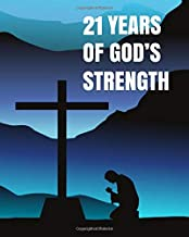 21 Years of God's Strength: 21st Birthday - Our Father Write In Prayer Journal & Sermon Notes - Bible Reflection for Boys, Teens & Men