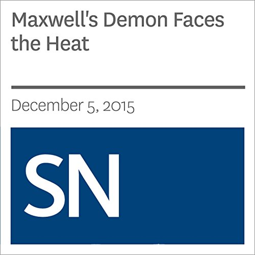 Maxwell's Demon Faces the Heat                   By:                                                                                                                                 Andrew Grant                               Narrated by:                                                                                                                                 Mark Moran                      Length: 5 mins     Not rated yet     Overall 0.0