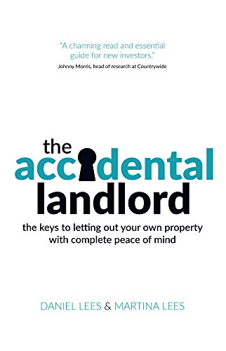 The Accidental Landlord: the keys to letting out your own property with complete peace of mind (English Edition)