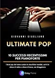 Ultimate Pop: 10 Successi recentissimi per Pianoforte