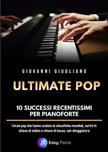 Ultimate Pop: 10 Successi recentissimi per Pianoforte
