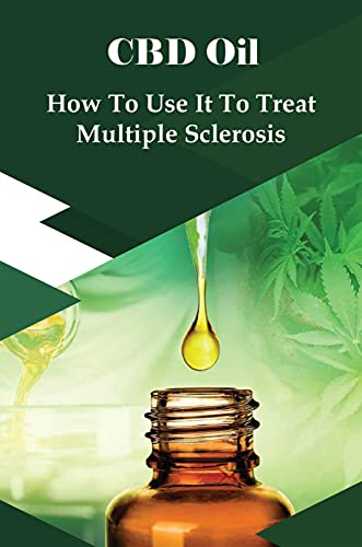 CBD Oil: How To Use It To Treat Multiple...
