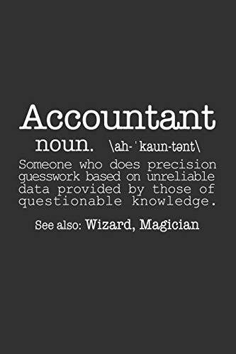 Accountant ( Funny Dictionary Definition ): Sarcastic Office Journal Notebook, 6 x 9 Inches,120 Lined Writing Pages, Matte Finish
