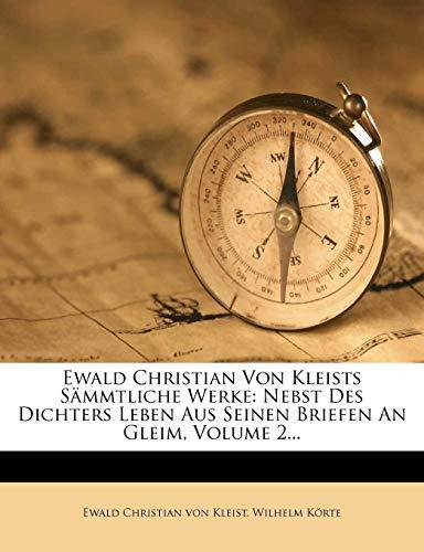 Ewald Christian Von Kleists Sammtliche Werke: Nebst Des Dichters Leben Aus Seinen Briefen an Gleim, Volume 2...