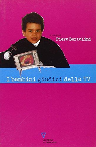 I bambini giudici della tv. Rapporto di ricerca su una settimana di programmazione televisiva in «fascia protetta»