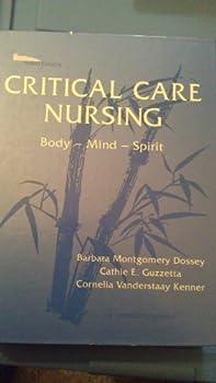 Hardcover Critical Care Nursing: Body-Mind-Spirit Book