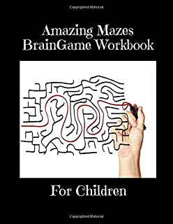 Amazing mazes brain game workbook for children: Fun and challenging kids books labyrinth activity games animals puzzles fo...