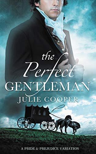 The Perfect Gentleman: A Pride & Prejudice Variation (English Edition)
