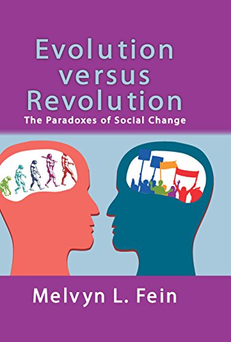 Evolution Versus Revolution: The Paradoxes of Social Change (English Edition)