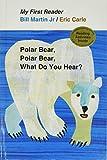 Polar Bear, Polar Bear, What Do You Hear?: My First Reader