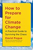 How to Prepare for Climate Change: A Practical Guide to Surviving the Chaos