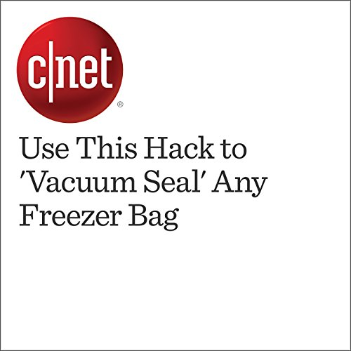 Use This Hack to 'Vacuum Seal' Any Freezer Bag