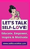 Let's Talk Self-love!