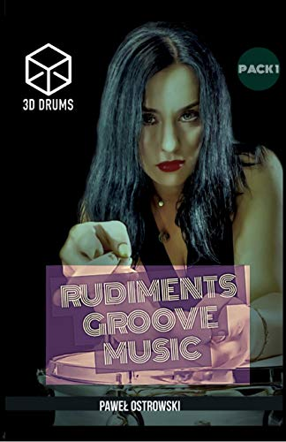 Rudiments, Groove, Music - 3D Drummer Book & DVD: Drum Lessons for Intermediate drummer (English Edition)