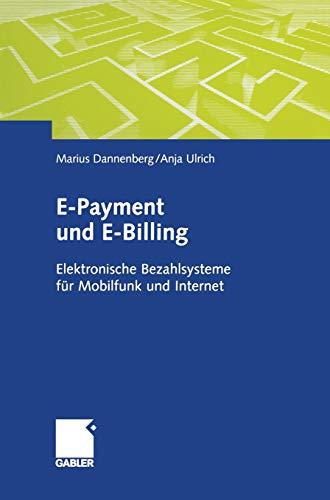 E-Payment und E-Billing: Elektronische Bezahlsysteme für Mobilfunk und Internet