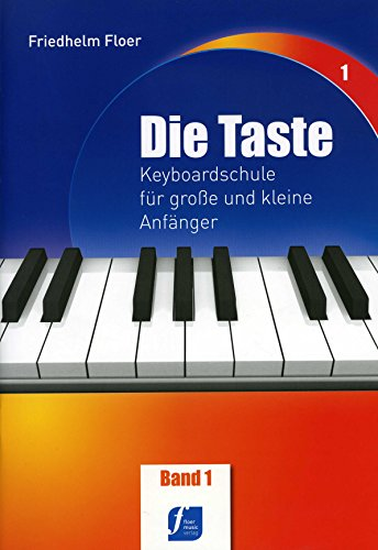 DIE TASTE 1 - arrangiert für Keyboard [Noten/Sheetmusic] Komponist : FLOER FRIEDHELM
