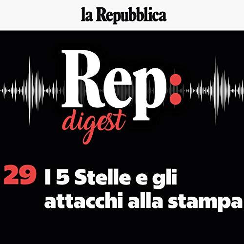 I 5 stelle e gli attacchi alla stampa     Rep Digest 29              著者:                                                                                                                                 Francesco Merlo,                                                                                        Nadia Urbinati,                                                                                        Luca Bottura,                   、その他                          ナレーター:                                                                                                                                 Stefano Starna,                                                                                        Daria Esposito,                                                                                        Luca Bottura,                   、その他                 再生時間: 31 分     レビューはまだありません。     総合評価 0.0