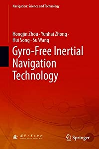 Gyro-Free Inertial Navigation Technology (Navigation: Science and Technology Book 7)
