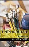 Tinta Indeleble: Antología