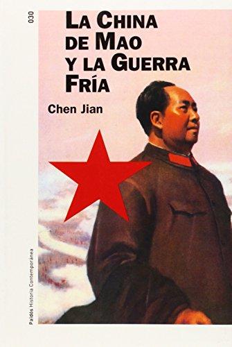 La China de Mao y la guerra fría (Historia Contemporánea)