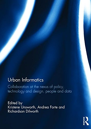 Urban Informatics: Collaboration at the nexus of policy, technology and design, people and data