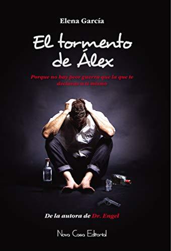 El tormento de Álex: Una historia de amor, valentía y grandes dosis de suspense