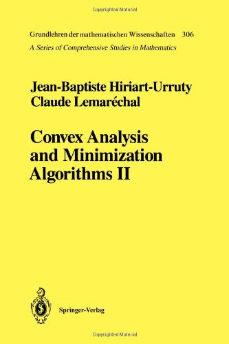 Convex Analysis and Minimization Algorithms: Part 2: Advanced Theory and Bundle Methods (Grundlehren der Mathematischen Wissenschaften (Springer))