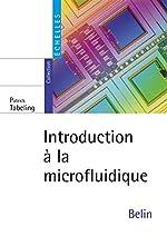 Introduction à la microfluidique de Patrick Tabeling