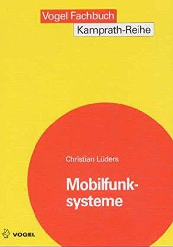 Mobilfunksysteme: Grundlagen, Funktionsweise, Planungsaspekte (Kamprath-Reihe)