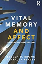 Vital Memory and Affect: Living with a difficult past