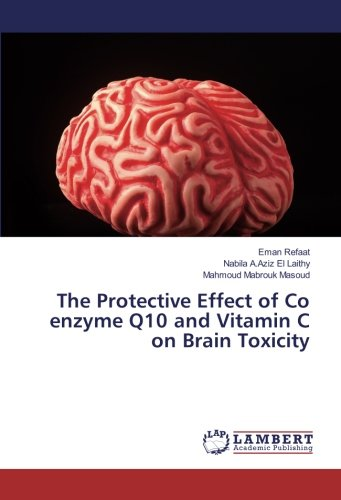 The Protective Effect of Co enzyme Q10 and Vitamin C on Brain Toxicity