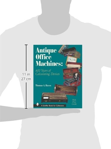 Antique Office Machines: 600 Years of Calculating Devices (Schiffer Book for Collectors with Price Guide)