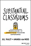 Substantial Classrooms: Redesigning the Substitute Teaching Experience