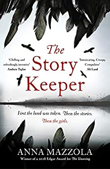 The Story Keeper: A twisty, atmospheric story of folk tales, family secrets and disappearances by [Anna Mazzola]