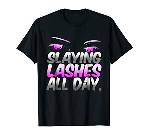 Cute Slaying Lashes All Day Cosmetic Beautician T Shirt