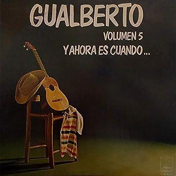 Gualberto, Vol. 5 Y Ahora Es Cuando