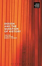 Design and the Question of History (Design, Histories, Futures)