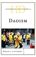 Historical Dictionary of Daoism (Historical Dictionaries of Religions, Philosophies, and Movements)