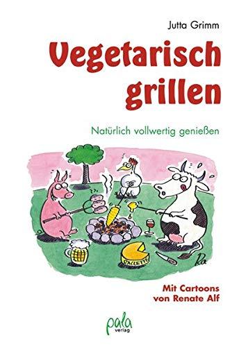 Vegetarisch grillen: Natürlich vollwertig genießen