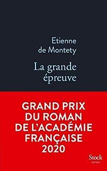 La grande épreuve GRAND PRIX ACADEMIE 2020 : Grand prix du Roman de l'Académie française (La Bleue) par [Etienne de Montety]
